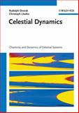 Celestial Dynamics : Chaoticity and Dynamics of Celestial Systems, Lhotka, Christoph and Dvorak, Rudolf, 3527409777