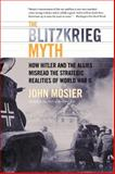 The Blitzkrieg Myth, John Mosier, 0060009772