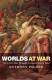 Worlds at War : The 2,500 - Year Struggle Between East and West, Pagden, Anthony, 0199569770
