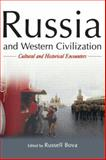 Russia and Western Civilization : Cultural and Historical Encounters, Bova, Russell, 0765609770