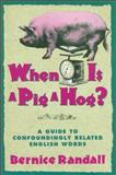 When Is a Pig a Hog?, Bernice Randall, 0883659778