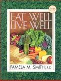 Eat Well, Live Well, Pamela Smith, 0884199770