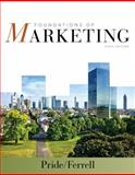 Foundations of Marketing, William M. Pride, O. C. Ferrell, 128542977X