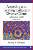 Assessing and Treating Culturally Diverse Clients : A Practical Guide, Paniagua, Freddy A., 1412999774