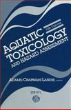Aquatic Toxicology and Hazard Assessment, William J. Adams, Gary A. Chapman, 0803109784