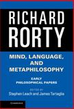 Mind, Language, and Metaphilosophy : Early Philosophical Papers, Rorty, Richard, 1107039789