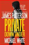 Private down Under, James Patterson and Michael White, 1455529788
