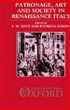 Patronage, Art, and Society in Renaissance Italy, J.C. Eade, 0198219784