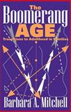 The Boomerang Age : Transitions to Adulthood in Families, Mitchell, Barbara A., 0202309789