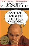 We're Right, They're Wrong, James Carville, 0679769781