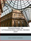 Shakespeare Im Literarischen Urteil Seiner Zeit, Levin Ludwig Schücking, 1141759780