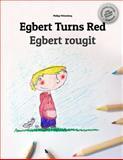 Egbert Turns Red/Egbert Rougit, Philipp Winterberg, 1494989786