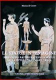 Le Statue in Immagine : Studi Sulle Raffigurazioni Di Statue Nella Pittura Vascolare Greca, De Cesare, Monica, 8870629783