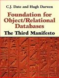 Foundation for Object/Relational Databases : The Third Manifesto, Date and Darwen, Hugh, 0201309785