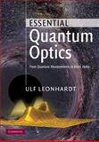Essential Quantum Optics : From Quantum Measurements to Black Holes, Leonhardt, Ulf, 0521869781