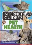 Internet Guide to Pet Health, Connor, Elizabeth, 0789029782