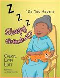 ''Do You Have a Sleepy Grandma?'', Cheryl Lynn Lott, 1477149783