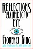 Reflections in a Jaundiced Eye, Florence King, 0312039786