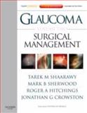 Glaucoma Volume 2: Surgical Management Vol. 2 : Expert Consult - Online and Print, Shaarawy, Tarek and Crowston, Jonathan G., 0702029785