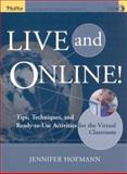 Live and Online! : Tips, Techniques, and Ready-to-Use Activities for the Virtual Classroom, Hofmann, Jennifer, 0787969788