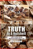 Truth in a Nutshell, Ken Raggio, 1477689788