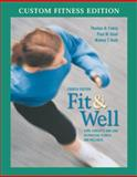 Fit and Well : Core Concepts and Labs in Physical Fitness and Wellness Custom Fitness Edition with Daily Fitness Log, Insel, Paul M. and Roth, Walton T., 0072529784