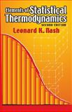 Elements of Statistical Thermodynamics, Nash, Leonard K., 0486449785