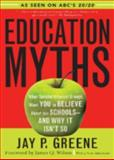 Education Myths, Jay P. Greene, 074254978X