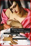 Women Artists in Interwar France : Framing Femininity's, Birnbaum, Paula J., 0754669785