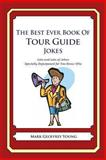 The Best Ever Book of Tour Guide Jokes, Mark Young, 1478119780