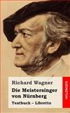 Die Meistersinger Von Nürnberg, Richard Wagner, 1482769786