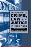 Introduction to Crime, Law, and Justice in Hong Kong, Harold Traver, 9622099785