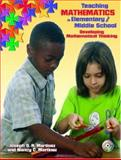 Teaching Mathematics in Elementary and Middle School : Developing Mathematical Thinking, Martinez, Joseph G. R. and Martinez, Nancy C., 0130549789