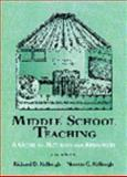 Middle School Teaching : A Guide to Methods and Resources, Kellough, Richard D. and Kellough, Noreen G., 013207978X