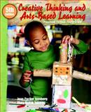 Creative Thinking and Arts-Based Learning : Preschool Through Fourth Grade, Isenberg, Joan P. and Jalongo, Mary Renck, 0136039782