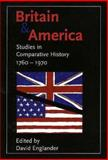 Britain and America : Studies in Comparative History, 1760-1970, Open University Staff, 0300069782