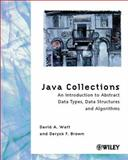Java Collections : An Introduction to Abstract Data Types, Data Structures and Algorithms, Brown, Deryck F. and Watt, David A., 047189978X