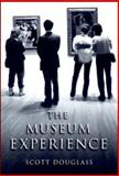 The Museum Experience, Douglass, Scott, 053463978X