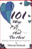 101 Ways to Heal the Hurt, Deborah Stefaniak, 0595269788