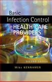 Basic Infection Control for Healthcare Providers, Kennamer, Michael, 141801978X