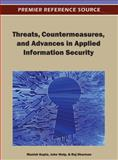 Threats, Countermeasures and Advances in Applied Information Security, Manish Gupta, 1466609788