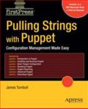 Pulling Strings with Puppet : Configuration Management Made Easy, Turnbull, James, 1590599780