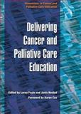 Delivering Education in Cancer and Palliative Care 9781857759785