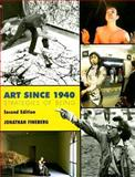 Art Since 1940 : Strategies of Being, Fineberg, Jonathan, 0131839780
