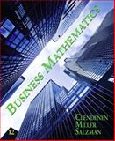 Business Mathematics, Clendenen, Gary and Miller, Charles D., 0135109787