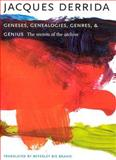 Geneses, Genealogies, Genres, and Genius : The Secrets of the Archive, Derrida, Jacques, 0231139780