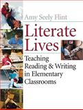 Literate Lives : Teaching Reading and Writing in Elementary Classrooms, Binder Ready Book, Flint, Amy Seely, 0470279788