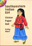 Southwestern Indian Girl Sticker Paper Doll, Kathy Allert, 0486289788