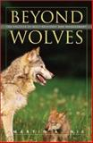 Beyond Wolves : The Politics of Wolf Recovery and Management, Nie, Martin A., 0816639787