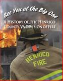 See You at the Big One, Henrico Firefighters History Book Committee, 1934729787